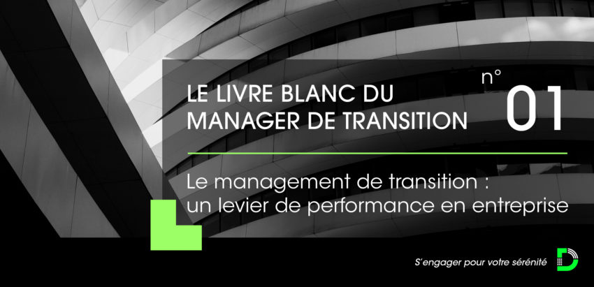 Le Livre Blanc du Manager de Transition 2021 – Le management de transition : un levier de performance en entreprise