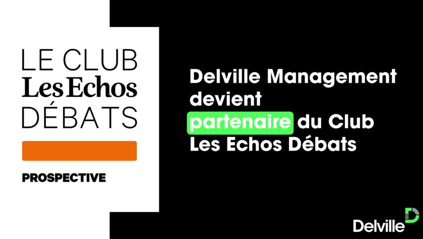 Delville Management rejoint le Club Les Echos Debats | Prospective