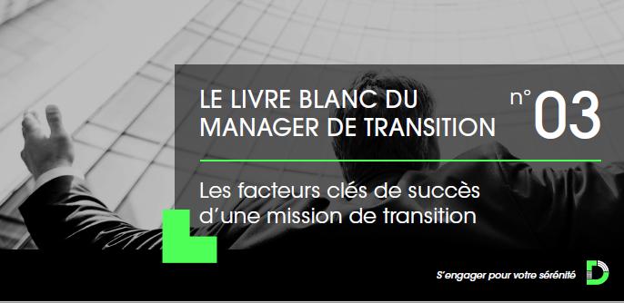 Le Livre Blanc du Manager de Transition 2021 – Les facteurs clés de succès d'une mission de transition