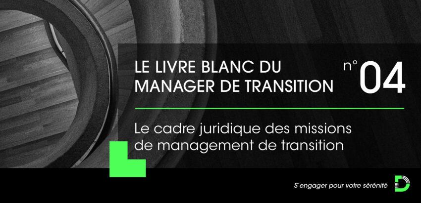 Le Livre Blanc du Manager de Transition 2021 – Le cadre juridique des missions de management de transition