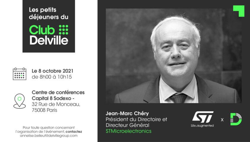 Evénement – Petit déjeuner du club delville avec Jean-Marc Chéry, Président du Directoire et Directeur Général de la société STMicroelectronics