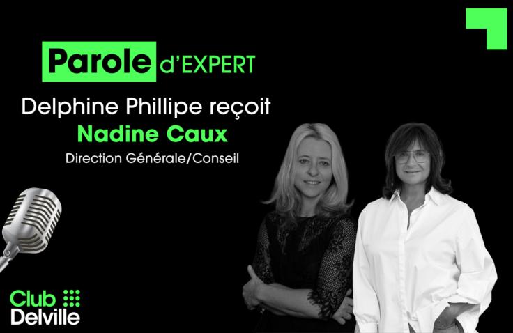 Parole d'expert – Nadine Caux – Direction Générale et Conseil